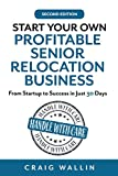 Start Your Own Profitable Senior Relocation Business: From Startup to Success in Just 30 Days