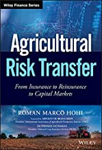 Agricultural Risk Transfer: From Insurance to Reinsurance to Capital Markets (Wiley Finance)