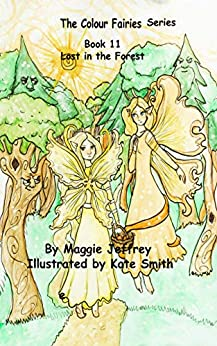 The Colour Fairies Series Book 11: Lost in the Forest by [Maggie Jeffrey, Kate Smith]