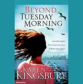 Beyond Tuesday Morning                   By:                                                                                                                                 Karen Kingsbury                               Narrated by:                                                                                                                                 Kathy Garver                      Length: 10 hrs and 49 mins     209 ratings     Overall 4.6