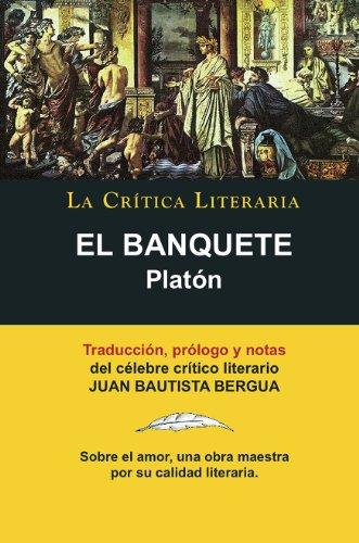 El Banquete, Platón, Colección La Crítica Literaria por el célebre crítico literario Juan Bautista Bergua, Ediciones Ibéricas