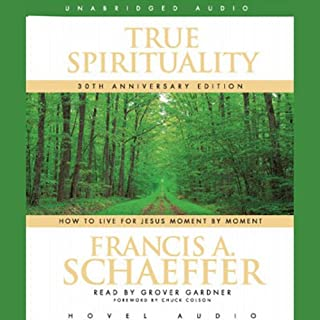 True Spirituality     How to Live for Jesus Moment by Moment              By:                                                                                                                                 Francis A. Schaeffer                               Narrated by:                                                                                                                                 Grover Gardner                      Length: 7 hrs and 46 mins     7 ratings     Overall 4.6