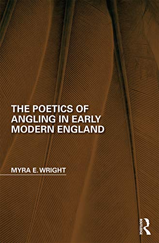 The Poetics of Angling in Early Modern England (Perspectives on the Non-Human in Literature and Culture) (English Edition)