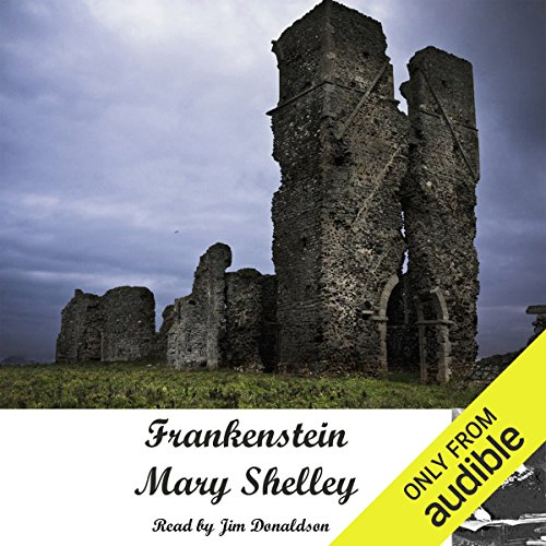 Frankenstein     The Modern Prometheus              By:                                                                                                                                 Mary Wollstonecraft Shelley                               Narrated by:                                                                                                                                 Jim Donaldson                      Length: 8 hrs and 35 mins     685 ratings     Overall 4.1