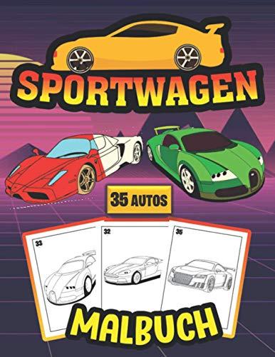 Sportwagen Malbuch ( 35 AUTOS ): Sammlung von 35 erstaunlichen und neuesten Supersportwagen , Traumautos, exotischen Luxusautos Wagon, Cabriolet, ... Geschenk für Erwachsene und Kinder