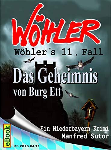 Wöhler´s elfter Fall: Das Geheimnis von Burg Ett (Wöhler´s Fälle 11)