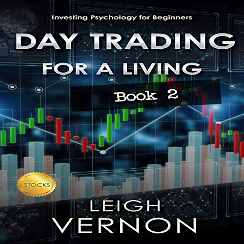 Page de couverture de Day Trading for a Living: Investing Psychology for Beginners