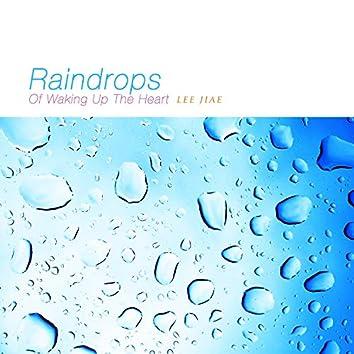 Raindrops Of Waking Up The Heart