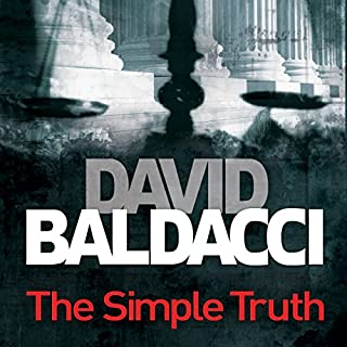 The Simple Truth                   By:                                                                                                                                 David Baldacci                               Narrated by:                                                                                                                                 Jonathan Marosz                      Length: 13 hrs and 13 mins     87 ratings     Overall 4.6