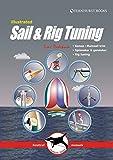 Illustrated Sail & Rig Tuning: Genoa & Mainsail Trim, Spinnaker & Gennaker, Rig Tuning: 1 (Illustrated Nautical Manuals)