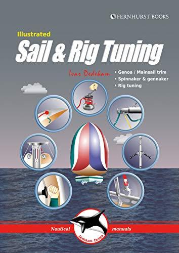 Dedekam, I: Illustrated Sail & Rig Tuning: Genoa & Mainsail Trim, Spinnaker & Gennaker, Rig Tuning (Illustrated Nautical Manuals)