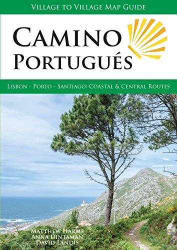 Camino Portugués: Lisbon - Porto - Santiago, Central and Coastal Routes