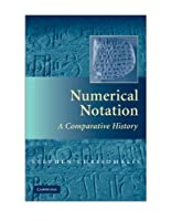 Numerical Notation: A Comparative History by Stephen Chrisomalis(2010-01-18)