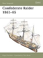 Confederate Raider 1861-65 (New Vanguard)