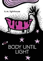 Body Until Light