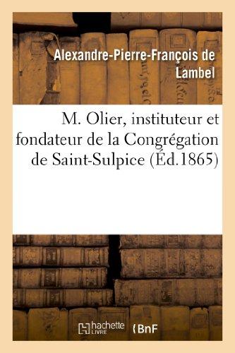 M. Olier, instituteur et fondateur de la Congrégation de Saint-Sulpice