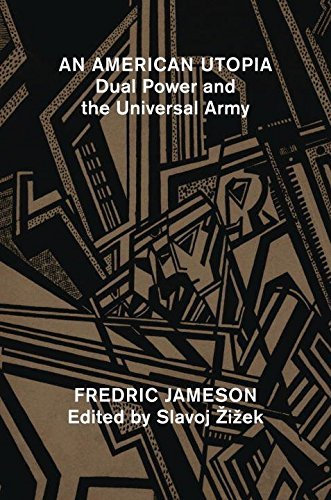 An American Utopia: Dual Power and the Universal Army by Fredric Jameson (2016-12-06)