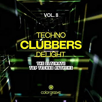 Techno Clubbers Delight, Vol. 8 (The Ultimate Top Techno Anthems)