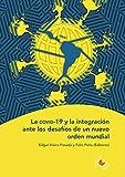 La covid-19 y la integración ante los desafíos de un nuevo orden mundial