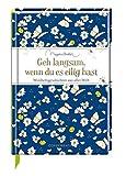 Geh langsam, wenn du es eilig hast: Weisheitsgeschichten aus aller Welt (Edizione) - Marjolein Bastin
