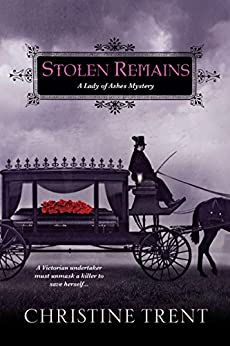 Stolen Remains (Lady Of Ashes Book 2) by [Christine Trent]