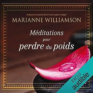 Méditations pour perdre du poids                   De :                                                                                                                                 Marianne Williamson                               Lu par :                                                                                                                                 Danièle Panneton                      Durée : 1 h et 14 min     14 notations     Global 3,4