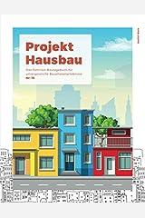 Projekt Hausbau - Das Familien-Bautagebuch für unvergessliche Bauphasenerlebnisse (#16) Taschenbuch