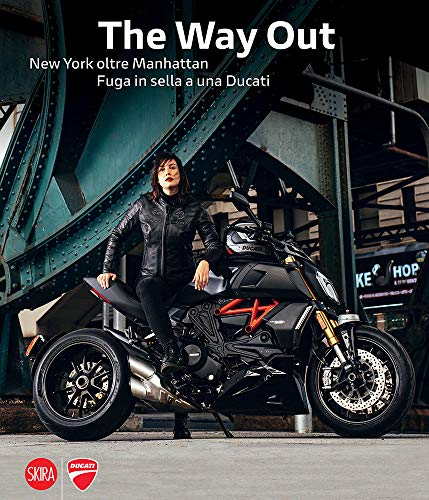 The Way Out: New York Beyond Manhattan Riding Away on a Ducati