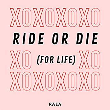 Ride or Die (For Life)