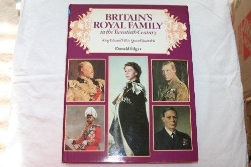Britain's Royal Family in the Twentieth Century: King Edward VII to Queen Elizabeth II