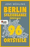 Berlin: Spaziergänge durch alle 97 Ortsteile