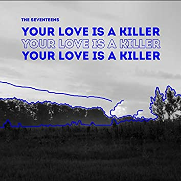 Your Love is a Killer