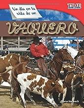 Teacher Created Materials - TIME For Kids Informational Text: Un día en la vida de un vaquero (A Day in the Life of a Cowhand) - Grade 3 - Guided Reading Level M