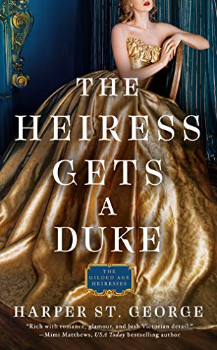 The Heiress Gets a Duke (The Gilded Age Heiresses Book 1) - Kindle edition  by St. George, Harper. Romance Kindle eBooks @ Amazon.com.