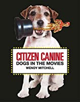 Citizen Canine: Dogs in the Movies