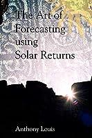 The Art of Forecasting Using Solar Returns