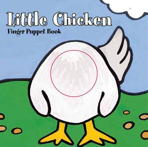 Little Chicken: Finger Puppet Book: (Finger Puppet Book for Toddlers and Babies, Baby Books for First Year, Animal Finger Puppets) (Little Finger Puppet Board Books, FING)