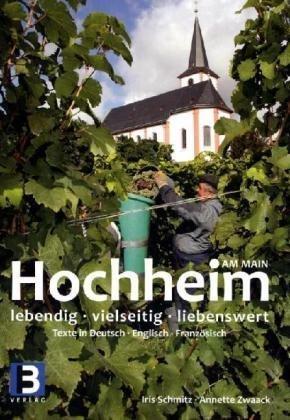 Hochheim am Main: lebendig - vielseitig - liebenswert