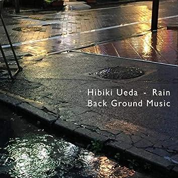 Rain (Back Ground Music)