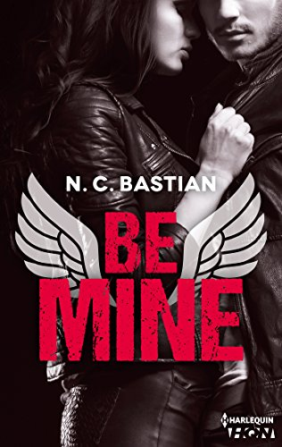 "Be Mine : Découvrez le nouveau roman de la reine du New Adult ""Love is a Dirty Game"" ! (HQN) par [N.C. Bastian]"