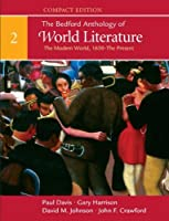 The Bedford Anthology of World Literature: The Modern World, 1650-The Present