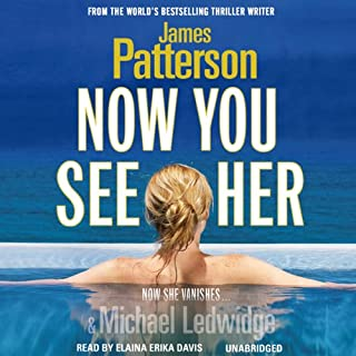 Now You See Her                   By:                                                                                                                                 James Patterson                               Narrated by:                                                                                                                                 Elaina Erika Davis                      Length: 7 hrs and 21 mins     53 ratings     Overall 4.2