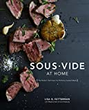 Sous Vide at Home: The Modern Technique for Perfectly Cooked Meals [A Cookbook]
