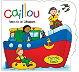 Caillou: Parade of Shapes (Caillou: Puzzle Book)