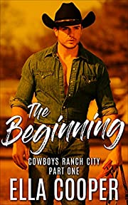 THE BEGINNING: An Opposites Attract Western Romance (Cowboys Ranch City Part One)