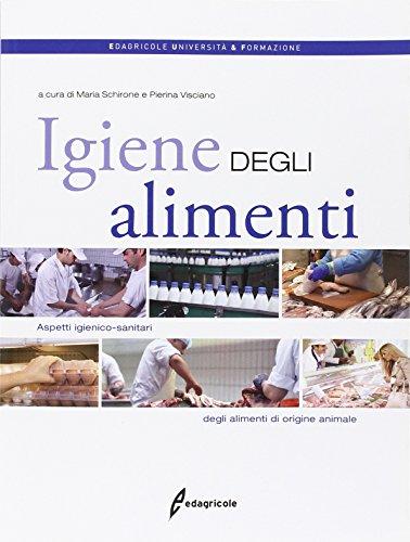 Igiene degli alimenti. Aspetti igienico-sanitari degli alimenti di origine animale