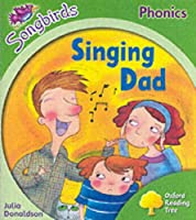 Oxford Reading Tree: Stage 2: Songbirds: Singing Dad (Ort Songbirds Phonics Stage 2)