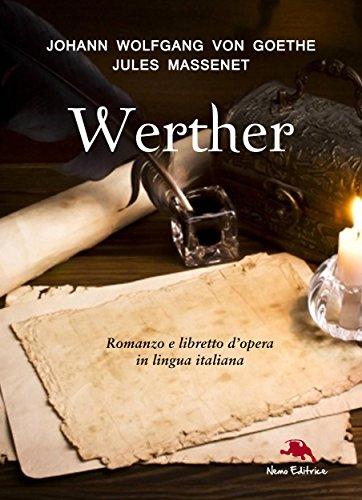 I dolori del giovane Werther (Romanzo) e Werther (libretto d'opera) (Opera e letteratura)