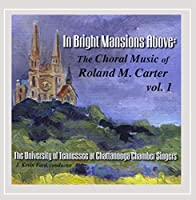 In Bright Mansions Above: the Choral Music of Rola