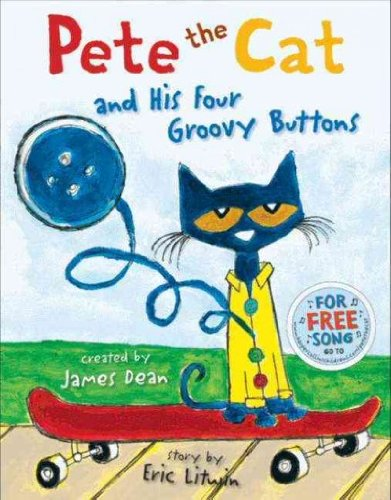Pete The Cat And His Four Groovy Buttons (Pete The Cat) Pete The Cat And His Four Groovy Buttons